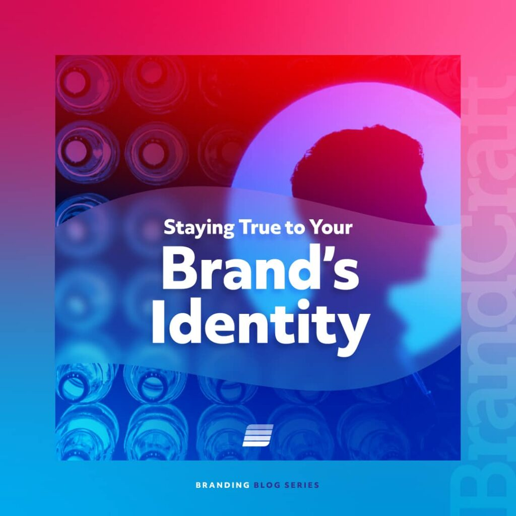 Staying True to you brand's identity