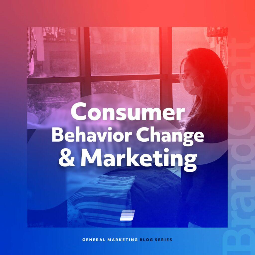 consumer behavior change and marketing