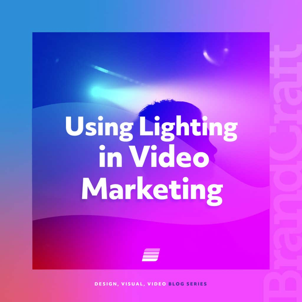 lighting to help a story in video marketing