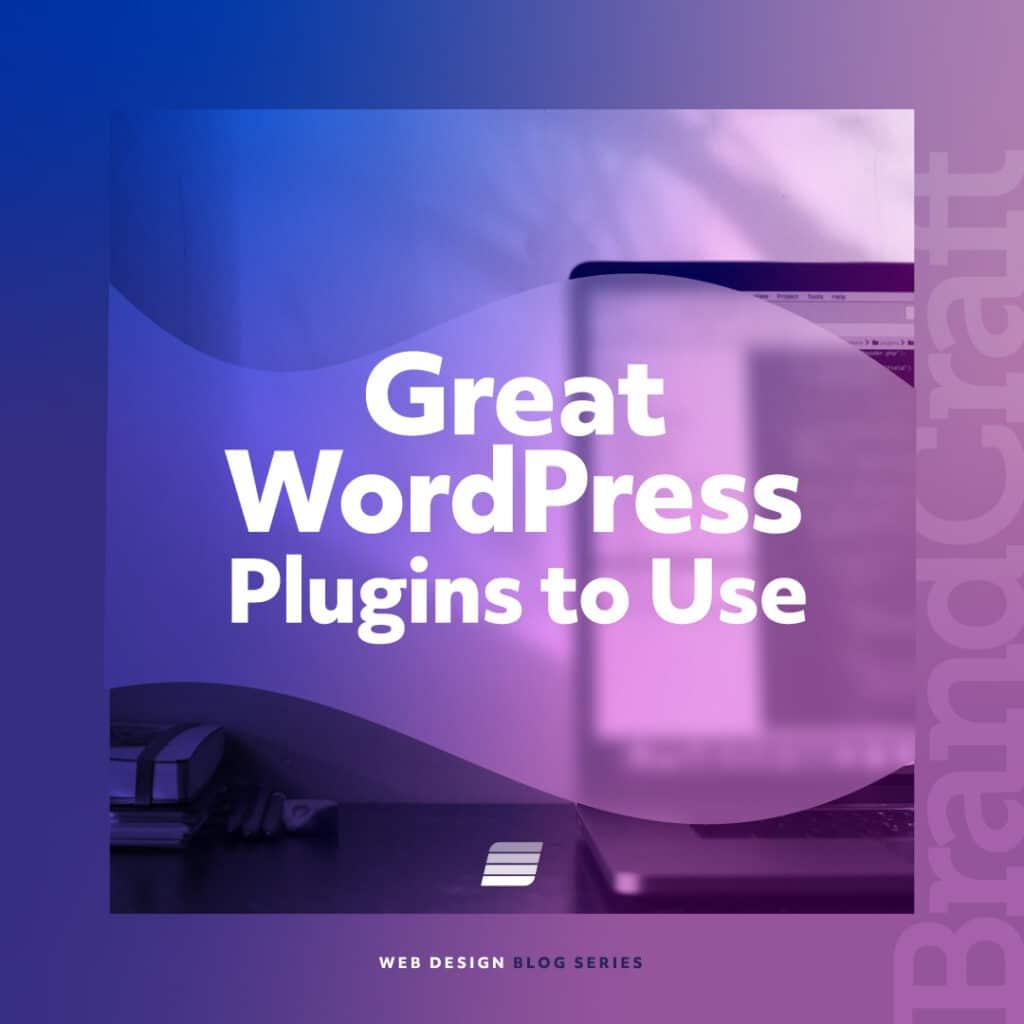 WordPress Plugins to Use