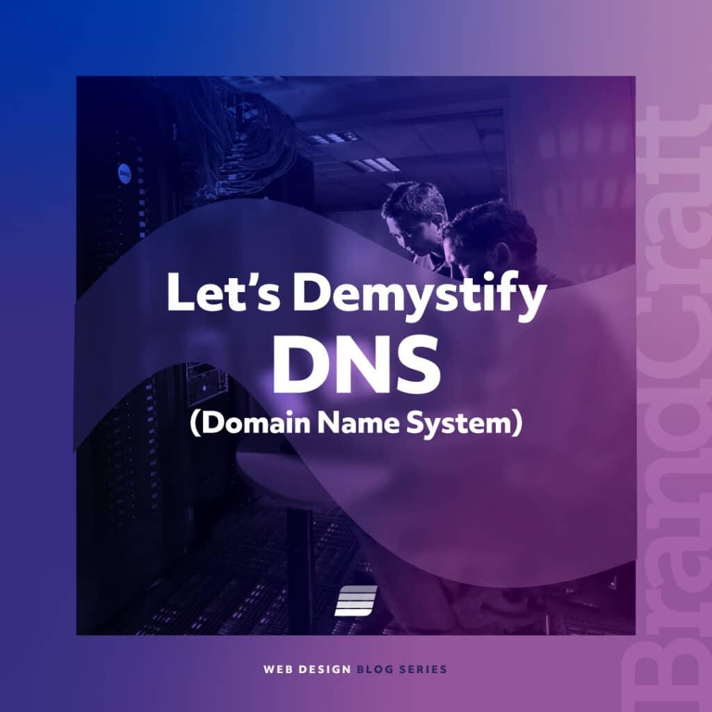 Demystifying DNS