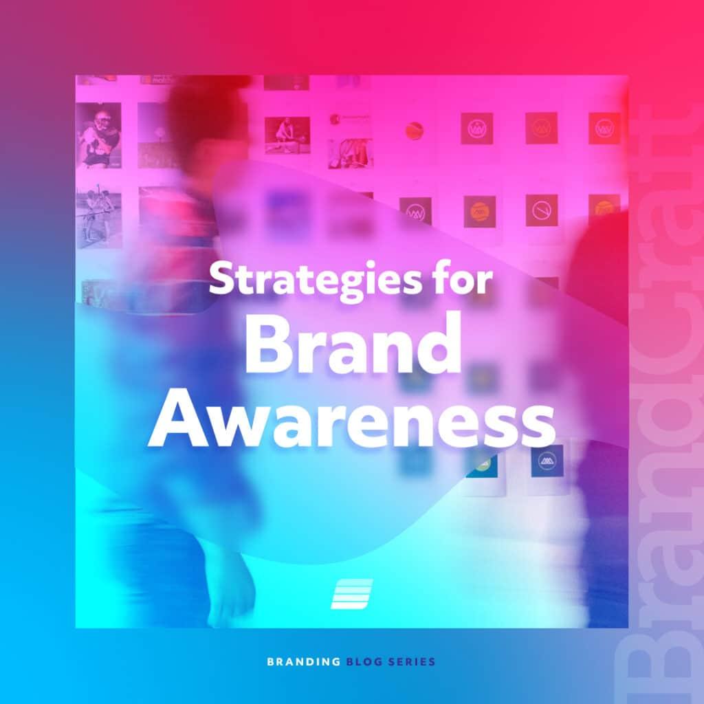 brand awareness strategies