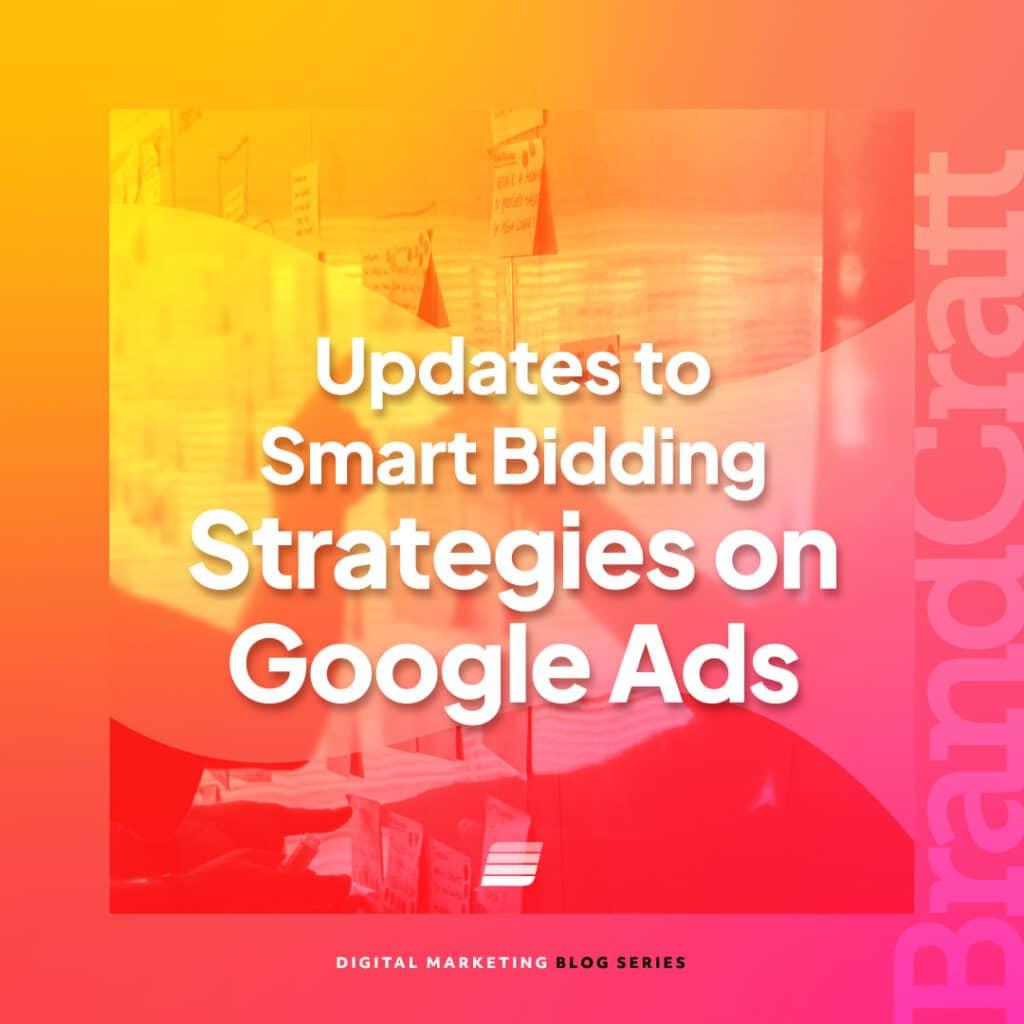 smart bidding strategies change on Google Ads Ad updates