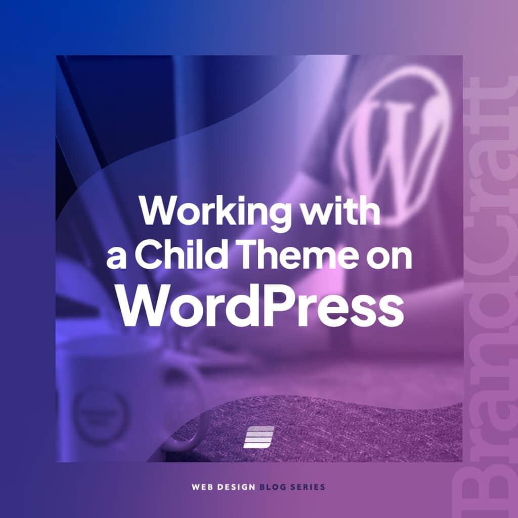 Working with a WordPress child theme