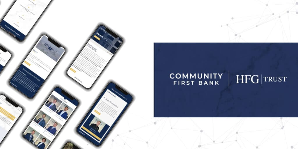 client spotlight HFG Trust and Community First Bank Website Development